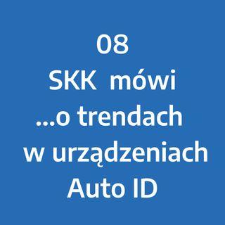 Odcinek 8 - SKK mówi... o trendach i nowościach w urządzeniach Auto ID