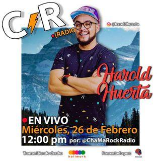 Harold Huerta en Vivo en ChaMaRock Radio Programa #7