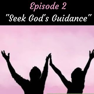 Episode 2 Seek God's Guidance