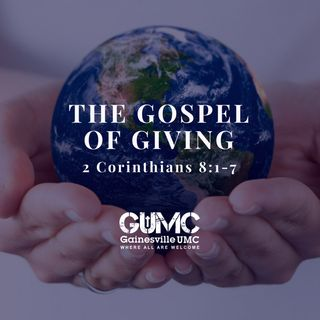 The Gospel of Giving - Rev. Benson McGlone - 10-15-17