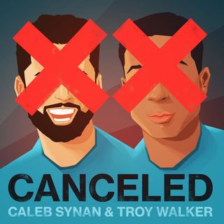 Episode 1: Kyle Kinane gets CANCELED with Caleb and Troy!