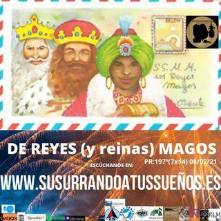 197º: De REYES (y reinas) MAGOS (7x14) 09/01/21