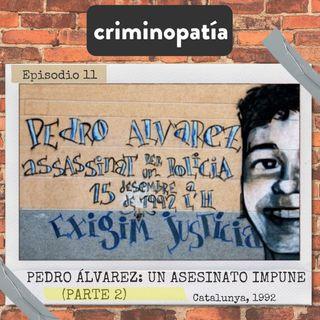 11. Pedro Álvarez, un asesinato impune (Catalunya, 1992) - Parte 2
