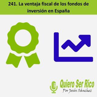 🤩 241. La ventaja fiscal de los fondos de inversión en España