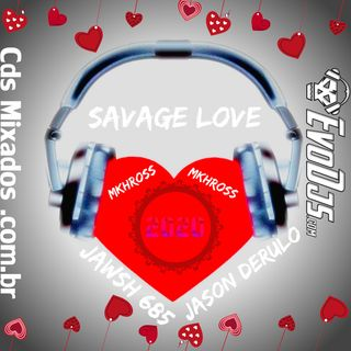 Jason Derulo ~FEAT~ Jawsh 685 - Savage Love @MKHROSS-EDIT