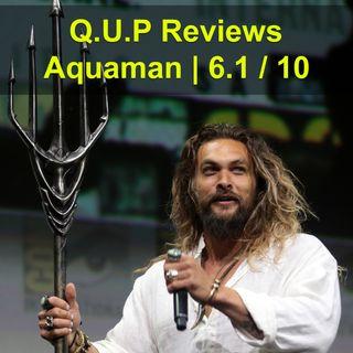 Aquaman Film Is Not Good (6.1/10)