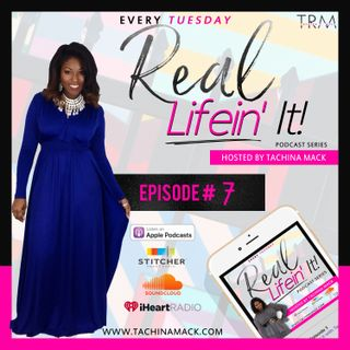 Real Lifein' It Setting Goals with intention Episode 7