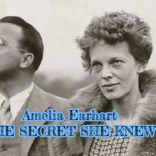 Amelia Earhart -THE SECRET SHE KNEW {Audio}