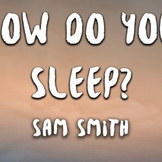 Sam Smith - How Do You Sleep- (Lyrics)