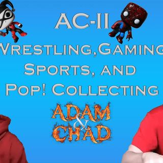 ACII - Wrestling, Gaming, Sports, and Pop! Collecting