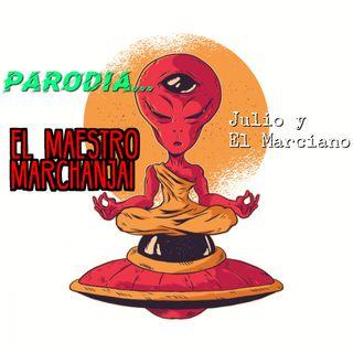 Parodia: El Maestro Marchanjai