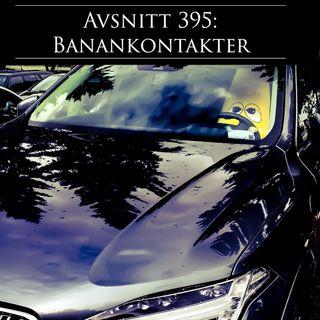 Avsnitt 395: Banankontakter