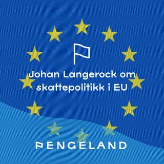 7 - 2021 - Johan Langerock om skattepolitikk i EU