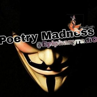 Poetry Madness with FoxFiyah @ EpiphanyradiO