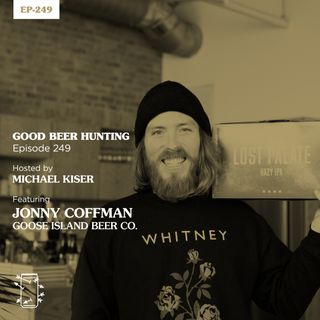 EP-249 Jonny Coffman of Goose Island Beer Co.