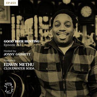 EP-253 Edwin Methu of Cloudwater Soda