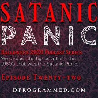 Ep: 22 Satanic Panic with Jon Towers & Adam Sayne