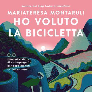 Episodio 46 - Ho voluto la bicicletta di Mariateresa Montaruli