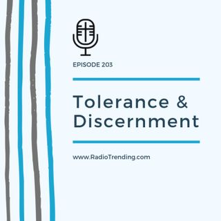 203: Tolerance & Discernment