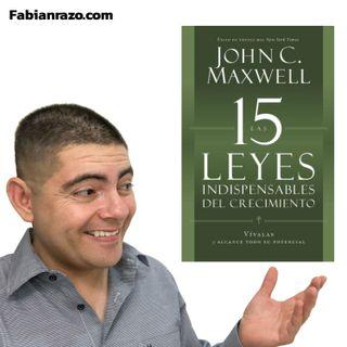 LAS 15 LEYES INDISPENSABLES DEL CRECIMIENTO - John Maxwell - Resumenes de Libros│Episodio 49│ Liderazgo con Fabian Razo
