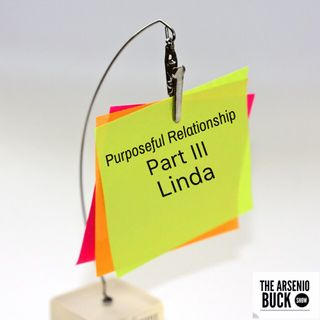 Purposeful Relationship #3 - Linda