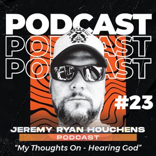 My Thoughts On - Hearing God - Ep.23
