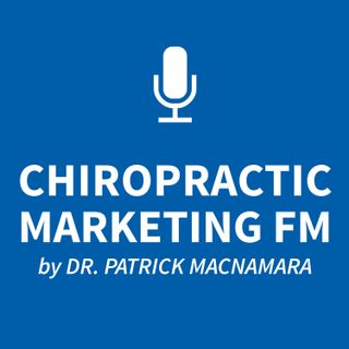 CMFM 012: How to Take Your Chiropractic Website from Good to Great (Part 5 of 6)