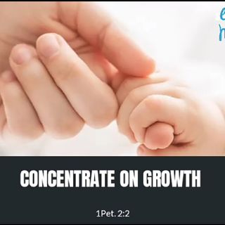 Episode 6 - Consentrate on Growth