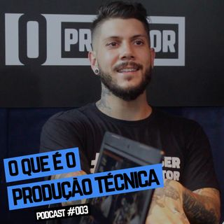 Produção Técnica - #QueroSerOProdutor - #003