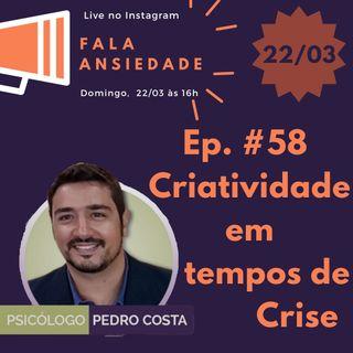 #58 Criatividade em Tempos de Crise (parte 1)