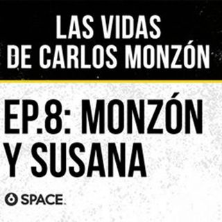 Episodio 8: Monzón y Susana