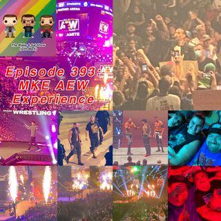 Episode 393: MKE AEW Experience
