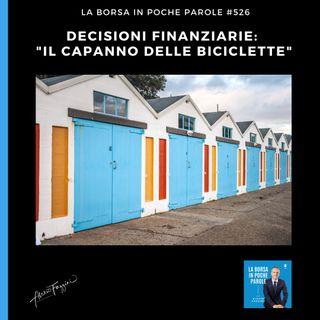 La Borsa in poche parole - #526 - Il capanno delle biciclette