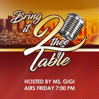 Bring it 2 Thee Table 9/17/2021