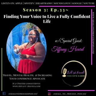 S3 Ep 33 w/Tiffany Heard ~ Finding Your Voice to Live a Fully Confident Life