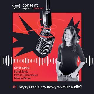Content Espresso Podcast #1 część 2: Kryzys radia czy nowy wymiar radia?