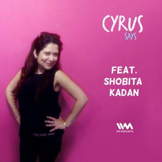 Ep. 250: Feat. Impresario's Shobita Kadan