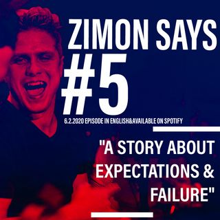 #5 - A story about expectations & failure