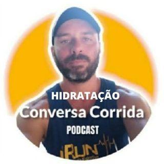 Conversa Corrida - Episódio #5 - HIDRATAÇÃO