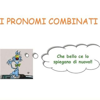 Ep. 51 - Pronomi Combinati 🇮🇹 Luisa's Podcast