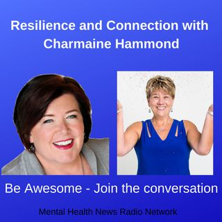 Resilience and Connection with Charmaine Hammond