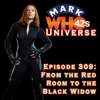 Episode 309 - From the Red Room to the Black Widow