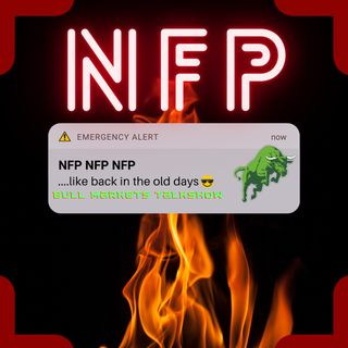 Ep.254  Volatility of the NFP will be back!!! [20min Podcast]