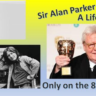 Sir Alan Parker:  A Life in Film