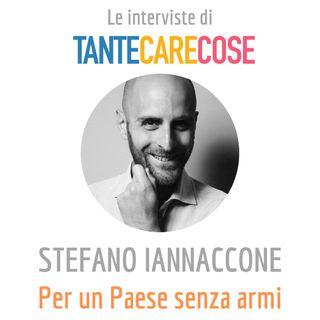 Stefano Iannaccone, Per un Paese senza armi