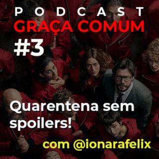 Quarentena sem spoilers (feat. @ionarafelix)