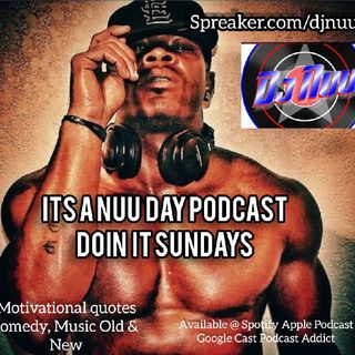 Its A Nuu Day Podcast Doin It Sundays