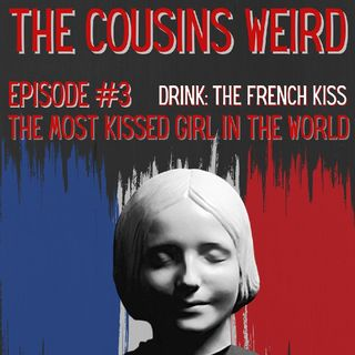 Episode #3- The Most Kissed Woman In The World