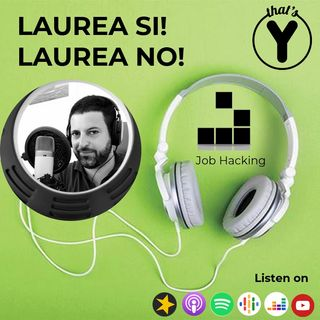 """Laurea si! Laurea no!"" [Job Hacking]"