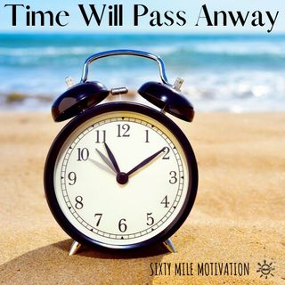 Time Will Pass Anyway